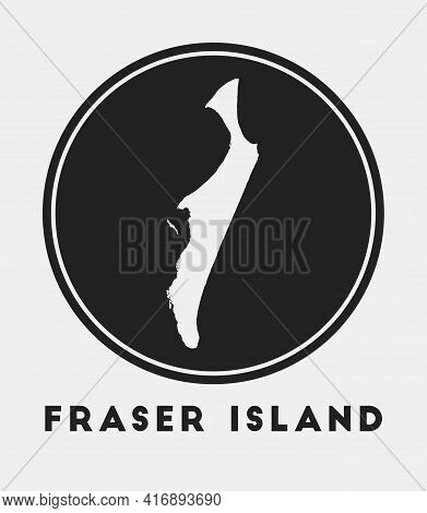 Fraser Island Icon. Round Logo With Island Map And Title. Stylish Fraser Island Badge With Map. Vect