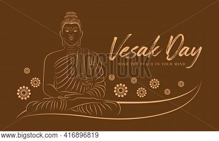 Vesak Day With Abstract Line Border Drawing The Buddha Meditated And Lotus Flower On Brown Backgroun