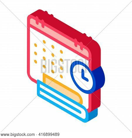 Schedule And Daily Routine Of Administrator Color Icon Vector. Isometric Schedule And Daily Routine