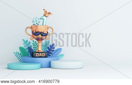 Happy Father's Day Display Podium Decoration Background With Trophy Leaves, Copy Space Text, 3d Rend