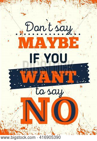 Do Not Say Maybe If You Want To Say No, Borders, Self Esteem Poster Background, Hipster Biking