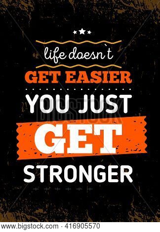 Get Stronger Poster Design, Grunge Motivation Quote, Business Training, Vector Sport Background