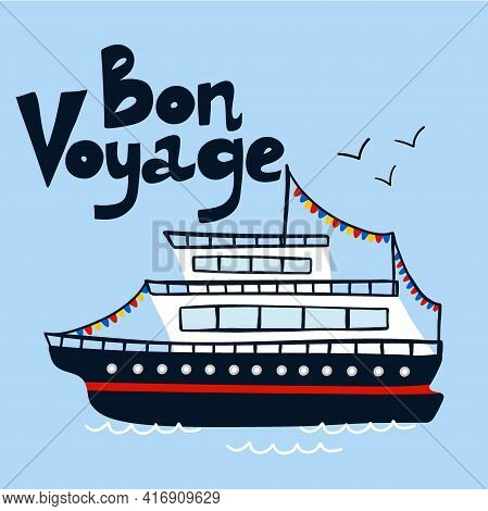 Cruise Ship Poster. Cartoon Hand Drawn Colorful Sail Childish Print Or Card With Lettering, Water Tr