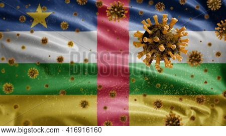 3D, Central African Flag Waving With Coronavirus Outbreak. Central Africa Covid 19