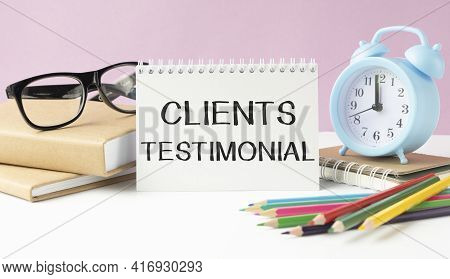 Word Writing Text Client Testimonials. Business Concept For Written Declaration Certifying Persons C