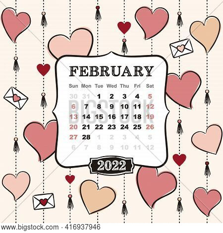 Thematic Template For A Calendar For 2022. The Month Of February. Design For A Calendar With Hearts