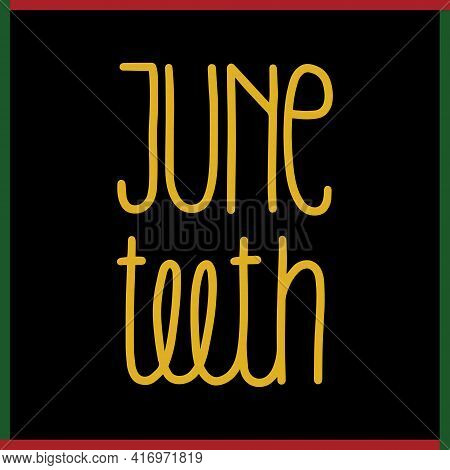 Juneteenth Freedom, Emancipation, Independence Day. Vector Illustration For Poster, Banner, Card And