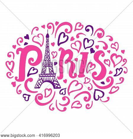 Eiffel Tower With Paris Lettering, Hearts, Hand Drawn Curl Sketch. Pink And Purple Color . Girly Fas