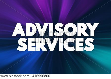 Advisory Services Text Quote, Business Concept Background