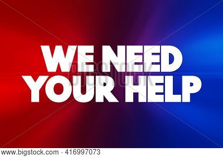 We Need Your Help Text Quote, Concept Background