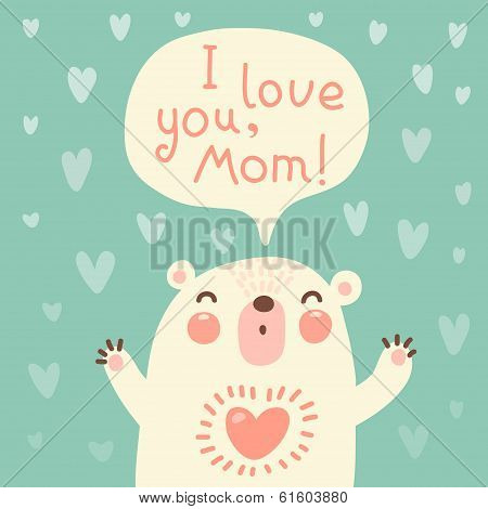 Greeting card for mom with cute bear. Vector illustration. poster