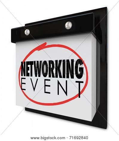 Networking Event words on a wall calendar to remind you of the day or date for a business meeting, celebration, conference or seminar