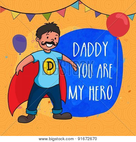 Super Dad on decorated yellow background with stylish text 'Daddy You Are My Hero'.