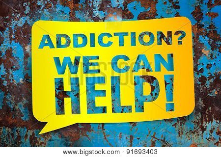 """""""Addiction we can help"""" yellow banner on a textural background. Design template poster"""