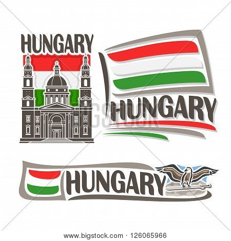 Vector logo for Hungary, consisting of 3 isolated illustrations: St. Stephen's Basilica on background of national state flag, symbol of Hungary and hungarian flag beside Turul with sword close-up