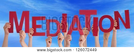 Many Caucasian People And Hands Holding Red Letters Or Characters Building The English Word Mediation On Blue Sky