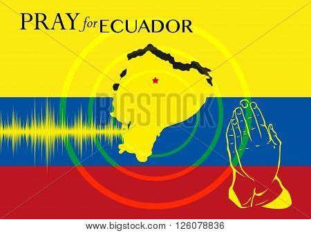 Pray for Ecuador. Relief Operation or Support for Earthquake Victims Concept Poster.
