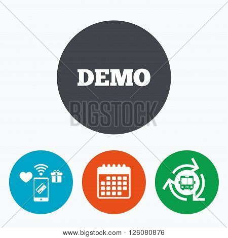Demo sign icon. Demonstration symbol. Mobile payments, calendar and wifi icons. Bus shuttle.
