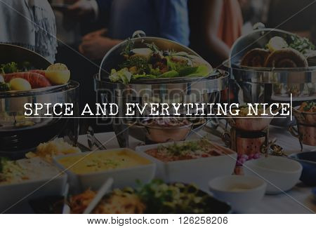 Spice and Everything Nice Food Buffet Party Gourmet Concept