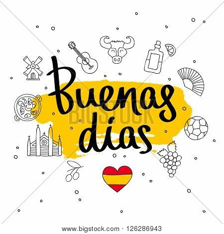 Buenas dias. Word hello in Spanish. Fashionable calligraphy. Vector illustration on white background with yellow ink smear and Spanish icons. Elements for design.
