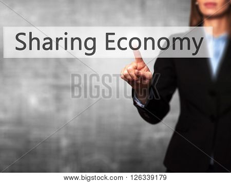 Sharing Economy - Businesswoman Hand Pressing Button On Touch Screen Interface.