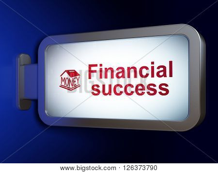 Money concept: Financial Success and Money Box on billboard background