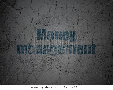 Money concept: Money Management on grunge wall background