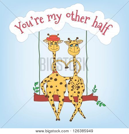 Couple of giraffes on a swing and the inscription You're my other half