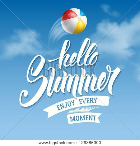 Phrase Hello Summer hand drawn by brush. Calligraphic lettering inscription Hello Summer with flying beach ball on blue sunny sky background. Concept motivation image. Vector illustration.