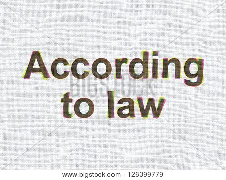 Law concept: According To Law on fabric texture background