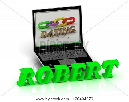 ROBERT- Name and Family bright letters near Notebook and inscription Dating on a white background