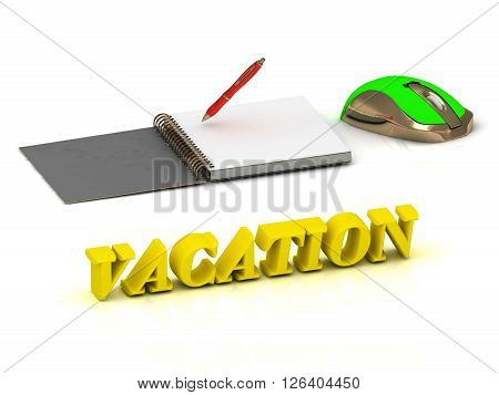 VACATION bright color yellow volume letter and textbooks and computer mouse on white background