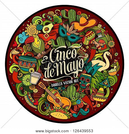 Cinco de Mayo. Cartoon vector hand drawn Doodle illustration. Colorful detailed round design background with objects and symbols. All objects are separated