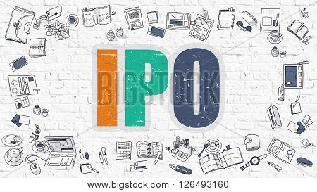 IPO - Initial Public Offering - Multicolor Concept with Doodle Icons Around on White Brick Wall Background. Modern Illustration