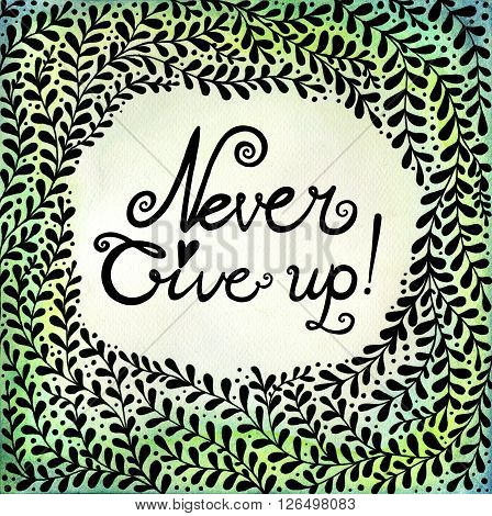 Never give up. Abstract background with black beautiful branches. Floral background for invitations, covers, postcards and ect.