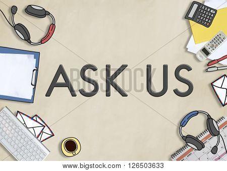 Ask Us Enquire Question Information Contact Concept