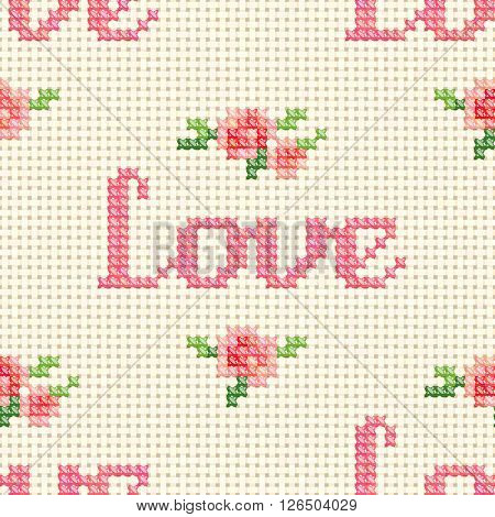 Seamless cross stitch pattern with 'Love' and pink roses. Vector background illustration, eps10.