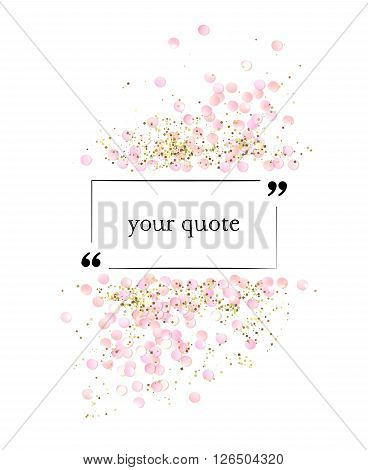 Pink realistic confetti frame with quote, design template, certificate template, voucher template, AD template, brochure template, and so. Colorful vector illustration isolated on white.