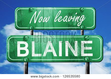 Now leaving blaine road sign with blue sky