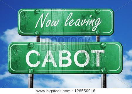 Now leaving cabot road sign with blue sky