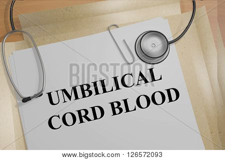 3D illustration of UMBILICAL CORD BLOOD title on medical documents. Medicial concept. poster