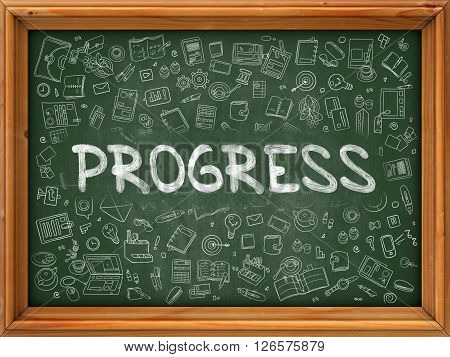 Progress - Handwritten Inscription by Chalk on Green Chalkboard with Doodle Icons Around. Modern Style with Doodle Design Icons. Progress on Background of Green Chalkboard with Wood Border