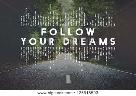 Follow Your Dreams Aspiration Dreamer Concept