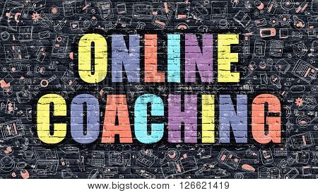 Online Coaching. Multicolor Inscription on Dark Brick Wall with Doodle Icons. Online Coaching Concept in Modern Style. Doodle Design Icons. Online Coaching on Dark Brickwall Background.