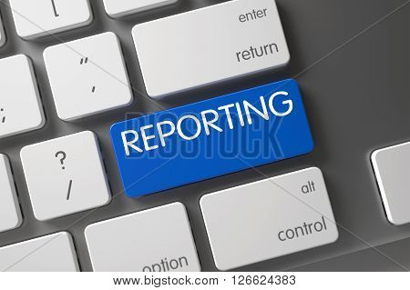 Concept of Reporting, with Reporting on Blue Enter Button on Aluminum Keyboard. Reporting Concept Modern Keyboard with Reporting on Blue Enter Button Background, Selected Focus. 3D.