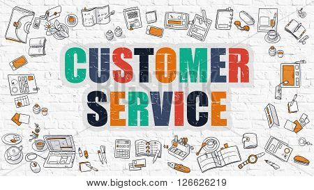 Customer Service - Multicolor Concept with Doodle Icons Around on White Brick Wall Background. Modern Illustration with Elements of Doodle Design Style.