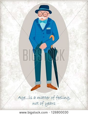 Vector card with stylish gray-haired old man. Elegant grandpa with mustache hat glasses and umbrella. Wise quote of age. Perfect for greetings congratulations or design