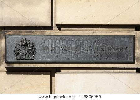 EDINBURGH SCOTLAND - MARCH 10TH 2016: The High Court of Justiciary in the City of Edinburgh on 10th March 2016. It is also known as the Supreme Criminal Court of Scotland.