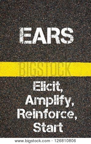 Business Acronym Ears Elicit, Amplify, Reinforce, And Start