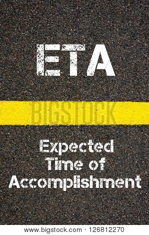 Concept image of Business Acronym ETA Expected Time of Accomplishment written over road marking yellow paint line poster